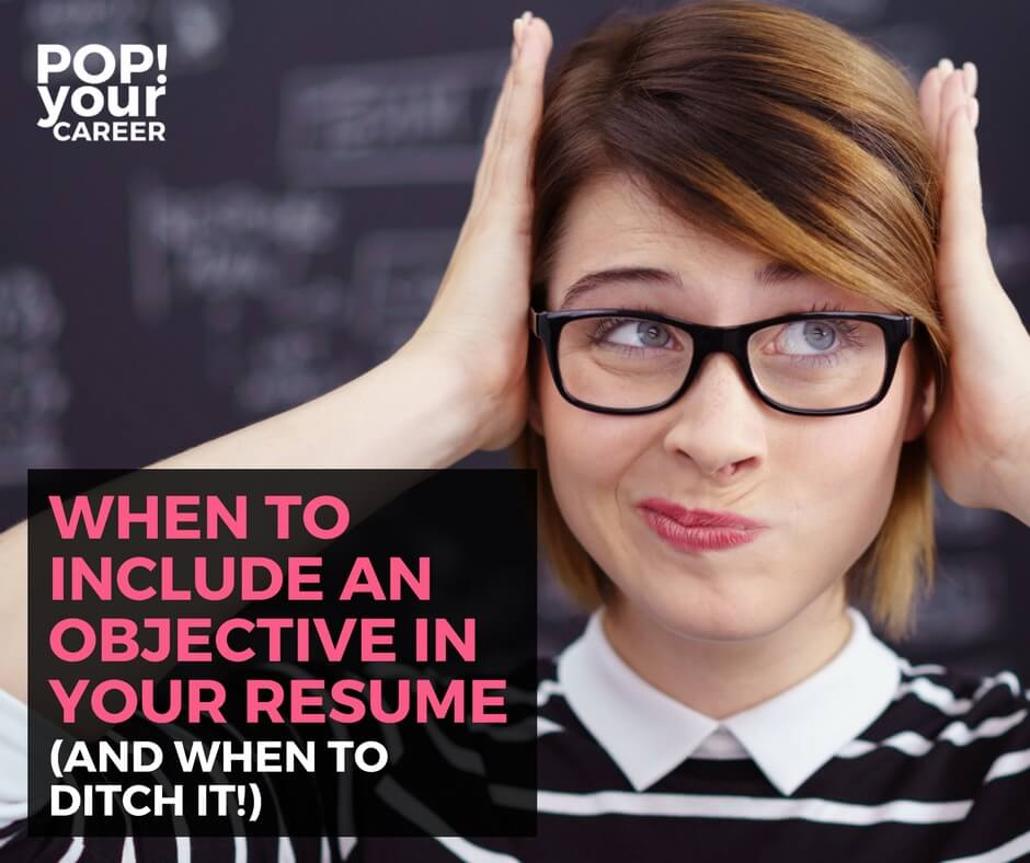 when to include an objective section in your resume  and
