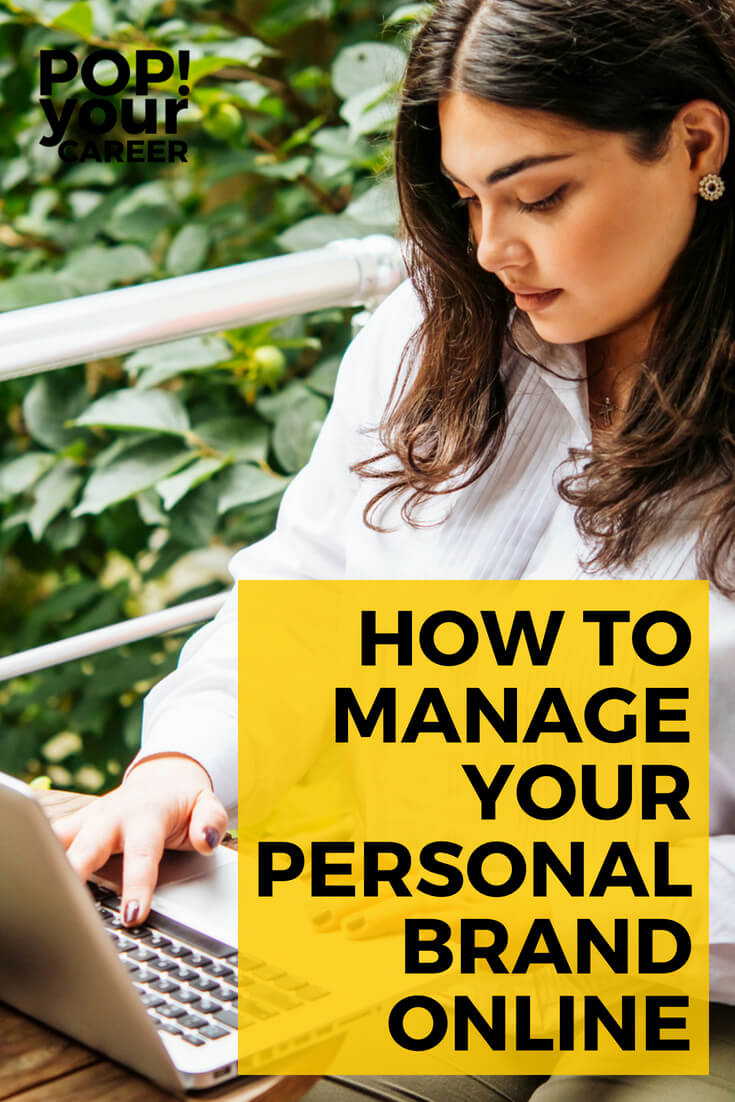 Looking for tips on how to manage your personal brand online? Look no further! Use the tips in this post to make sure your online personal brand is on point! - Pop Your Career